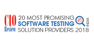 20 Most Promising Software Testing Solution Providers - 2018